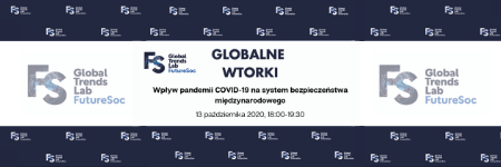 Global Tuesdays: Impact of the COVID-19 pandemic on the international security system: an online seminar (in Polish)